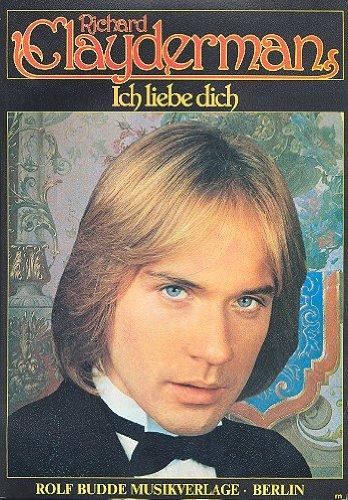 Richard Clayderman: Ich liebe Dich, 12 beliebte Klavierstücke [Musiknoten] Dobschinski, Walter Arr.