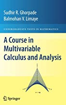 A Course in Multivariable Calculus and Analysis (Undergraduate Texts in Mathematics)