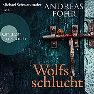 Wolfsschlucht     Kommissar Wallner 6              By:                                                                                                                                 Andreas Föhr                               Narrated by:                                                                                                                                 Michael Schwarzmaier                      Length: 9 hrs and 51 mins     Not rated yet     Overall 0.0