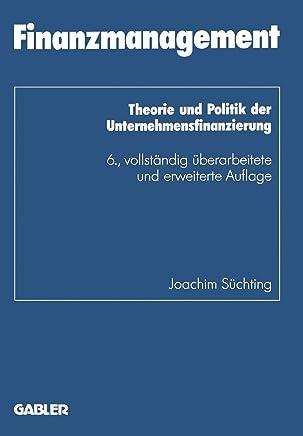 Finanzmanagement: Theorie und Politik der Unternehmensfinanzierung (Schriftenreihe des Instituts f�r Kredit- und Finanzwirtschaft, Band 1) : B�cher