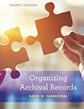 Organizing Archival Records (American Association for State and Local History)