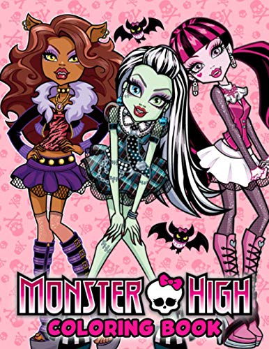 Monster High Coloring Book: A Perfect Coloring Book For Everyone To Color, Develop Critical Skills, And Have Fun With Many Unique Illustrations Of Monster High