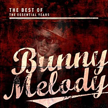 Best of the Essential Years: Bunny Melody