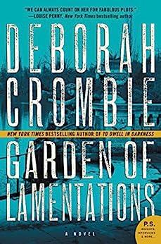Garden of Lamentations: A Novel (Duncan Kincaid/Gemma James Novels Book 17) by [Deborah Crombie]