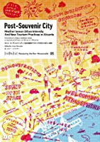 Post-Souvenir City: Mediterranean Urban Intensity And New Tourism Practices in Alicante/ポスト・スーヴェニア・シティ:地中海都市アリカンテの活力と新しい観光 (Measuring the Non-Measurable)