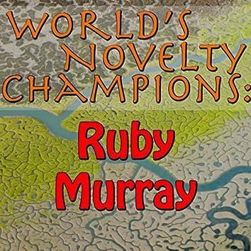 World's Novelty Champions: Ruby Murray