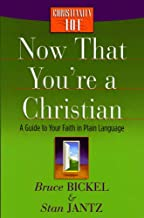 Now That You're a Christian: A Guide to Your Faith in Plain Language (Christianity 101®)