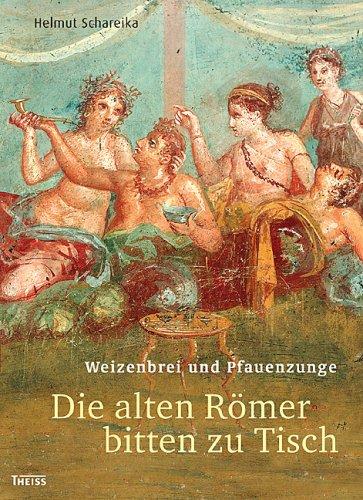 Die alten Römer bitten zu Tisch, Weizenbrei und Pfauenzunge: Das Imperium des Goumets, Delikatessen aus aller Welt