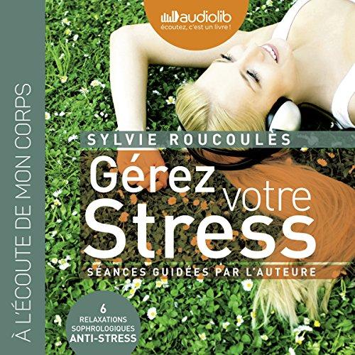 Couverture de Gérez votre stress