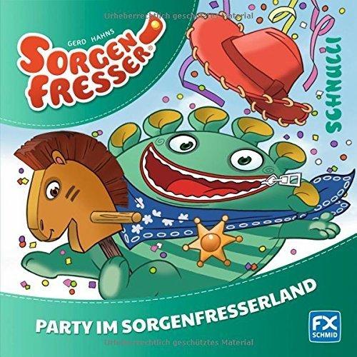 Gerd Hahns Sorgenfresser: Schnulli - Party im Sorgenfresserland von GerhardWagner, Michaela Hahn (27. April 2014) Gebundene Ausgabe