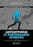 Autohypnose et performance sportive - Manuel pratique d'entraînement mental pour le sportif - Format Kindle - 12,99 €