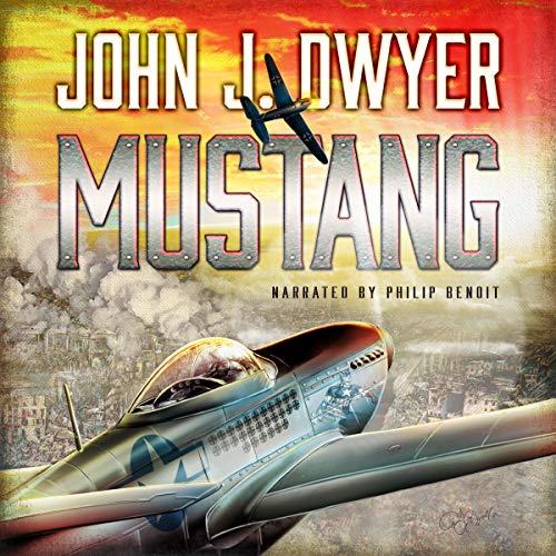 Mustang: A Novel of World War II audiobook cover art