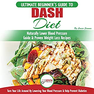 Dash Diet: The Ultimate Beginner's Guide to Dash Diet to Naturally Lower Blood Pressure & Proven Weight Loss Recipes cover art