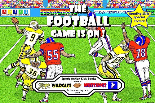 The Football Game Is On !: The Wildcats vs. The Mustangs (Sports Action Kids Books Book 2) (English Edition)