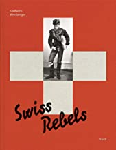 Karlheinz Weinberger: Swiss Rebels