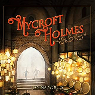 Mycroft Holmes and the Adventure of the Desert Wind audiobook cover art