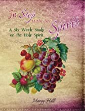 In Step with the Spirit: A Six Week Topical Study on the Holy Spirit