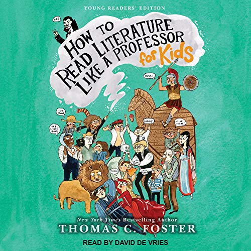 How to Read Literature like a Professor: For Kids Audiobook By Thomas C. Foster cover art