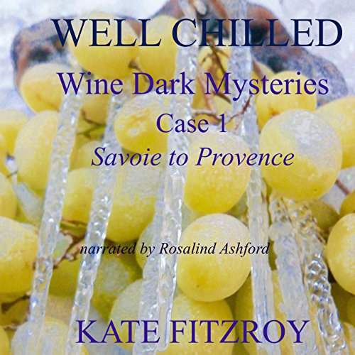Well Chilled, Case 1: Savoie to Provence (Wine Dark Mysteries) audiobook cover art