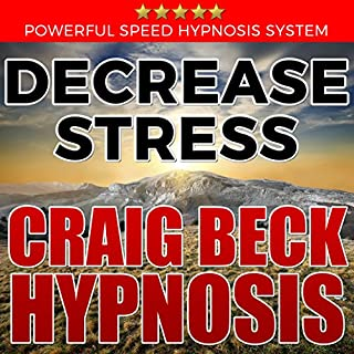 Decrease Stress: Craig Beck Hypnosis audiobook cover art