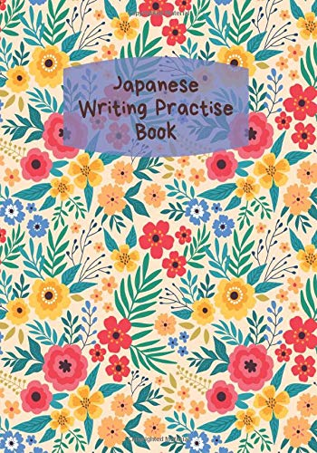 Japanese Writing Practise Book: Japanese Composition Notebook for Language Study for Writing Practice and Note Taking. Hiragana, Katakana, Kanji Kana ... 110 Pages. (Japanese Letter Book, Band 44)