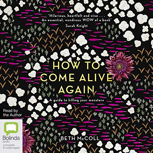 How to Come Alive Again audiobook cover art