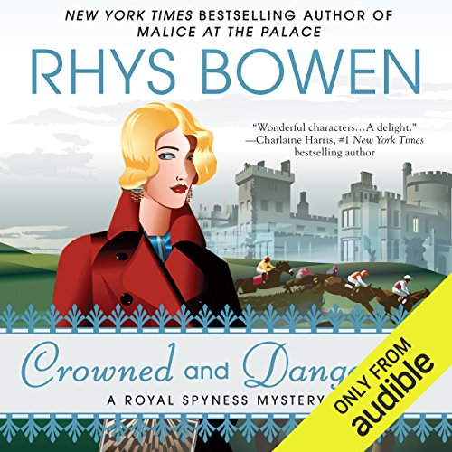 Crowned and Dangerous                   By:                                                                                                                                 Rhys Bowen                               Narrated by:                                                                                                                                 Katherine Kellgren                      Length: 9 hrs and 57 mins     55 ratings     Overall 4.7