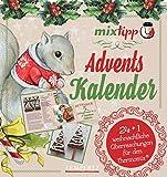 mixtipp: Adventskalender (Kochen mit dem Thermomix®)
