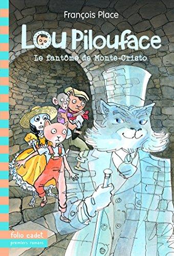 Lou Pilouface - 7. Le fantôme de Monte-Cristo - Folio Cadet Premiers Romans - De 8 à 11 ans