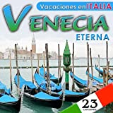 Venecia Eterna. Vacaciones en Italia. 23 Canciones