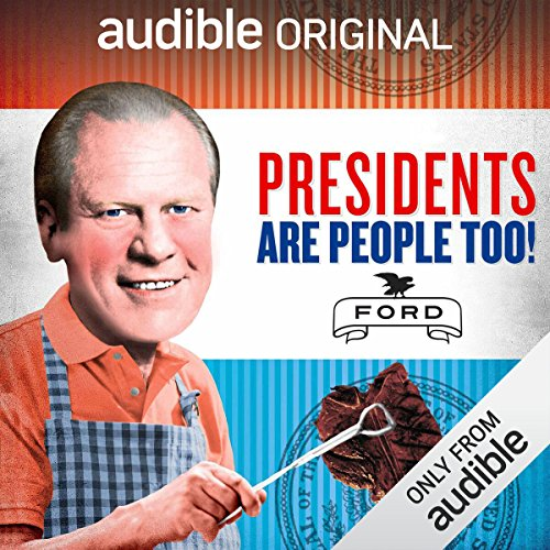 Ep. 23: Gerald Ford (Presidents Are People Too)                   By:                                                                                                                                 Alexis Coe,                                                                                        Elliott Kalan                           Length: 28 mins     3 ratings     Overall 4.7