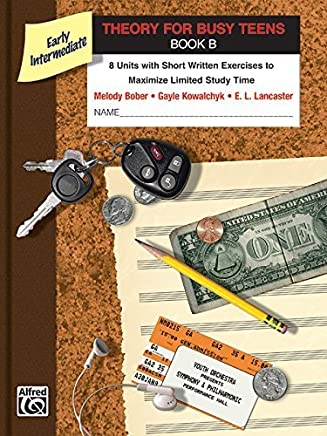 Theory for Busy Teens, Bk B (Piano for Busy Teens) by Bober, Melody, Kowalchyk, Gayle, Lancaster, E. L. (2011) Paperback