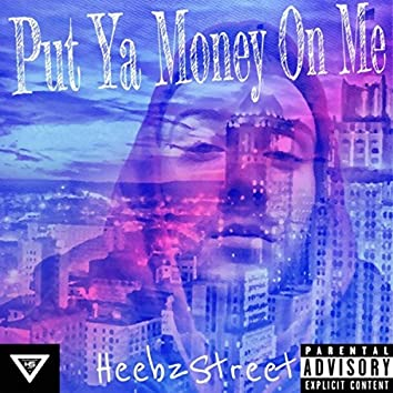 Put Ya Money on Me