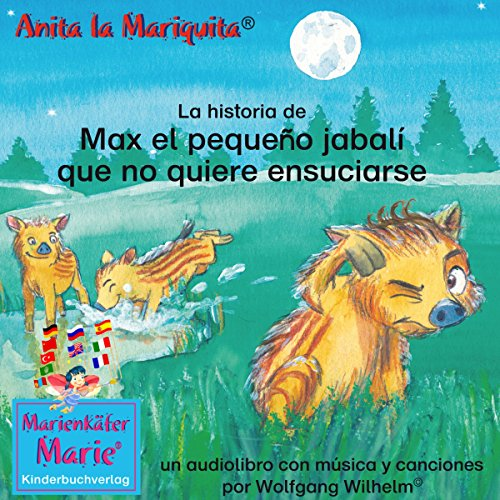 La historia de Max el pequeño jabalí que no quiere ensuciarse [The story of the little wild boar Max, who doesn't want to get dirty. ] audiobook cover art