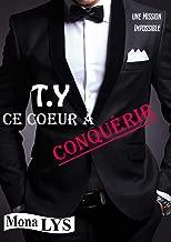 T.Y: Ce coeur à conquérir (French Edition)