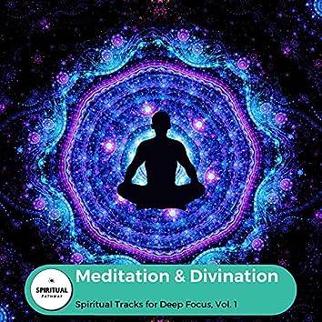 Meditation & Divination - Spiritual Tracks For Deep Focus, Vol. 1