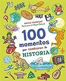 100 momentos que cambiaron la historia (NO FICCIÓN INFANTIL)