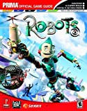 Robots (Prima Official Game Guide) by Fletcher Black (2005-03-01) - Prima Games - 01/03/2005