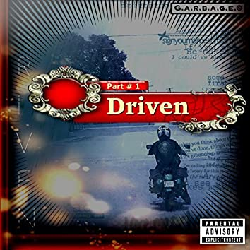 DRIVEN. Part One