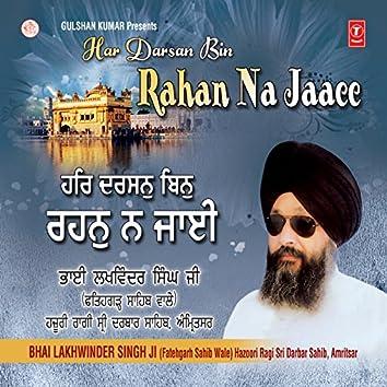 Har Darsan Bin Rahan Na Jaaee