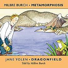 Metamorphosis and Dragonfield