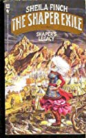 SHAPER'S LEGACY (Shaper Exile, Vol II) 0553281674 Book Cover