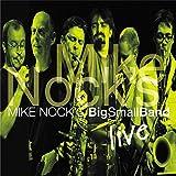 Mike Nock's BigSmallBand Live (Live)