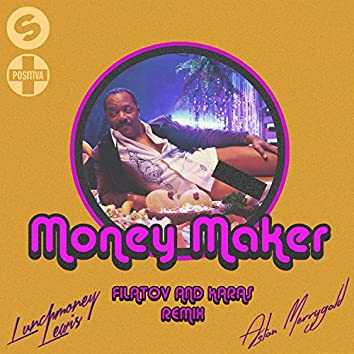 Money Maker (Filatov & Karas Remix)