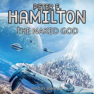 The Naked God     Night's Dawn, Book 3              By:                                                                                                                                 Peter F. Hamilton                               Narrated by:                                                                                                                                 John Lee                      Length: 48 hrs and 37 mins     102 ratings     Overall 4.8