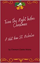 Twas the Night before Christmas: A Visit from St. Nicholas (Illustrated) (English Edition)