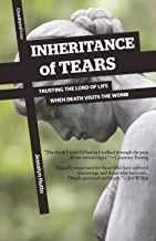 Inheritance of Tears: Trusting the Lord of Life When Death Visits the Womb