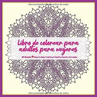 Libro de colorear para adultos para mujeres 120 Mandalas - Nunca te rindas, te sientes y te lamentes. Encuentra otro camino. (Spanish Edition)