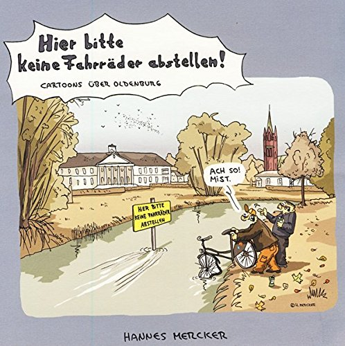 Hier bitte keine Fahrräder abstellen!: Cartoons über Oldenburg