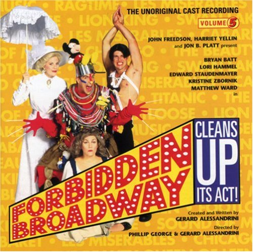 Forbidden Broadway Cleans Up Its Act!: The Unoriginal Cast Recording, Volume 5 (1998 New York Cast)